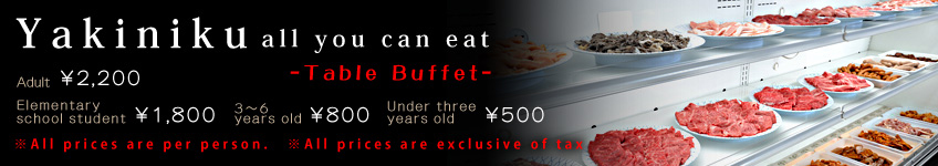 Yakiniku all you can eat Table Buffet